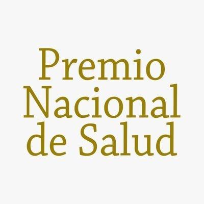 Premio Nacional de Salud AC- Homenajea a quienes dieron la vida por salvar la nuestra
